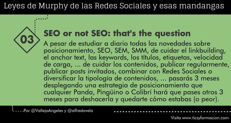 Leyes de Murphy de las Redes Sociales (03): SEO or not SEO: that's the question