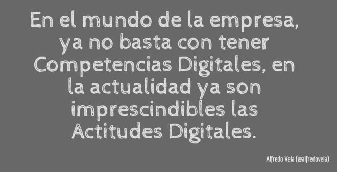 Tenemos que ir cambiado el chip de Competencias Digitales a Actitudes Digitales
