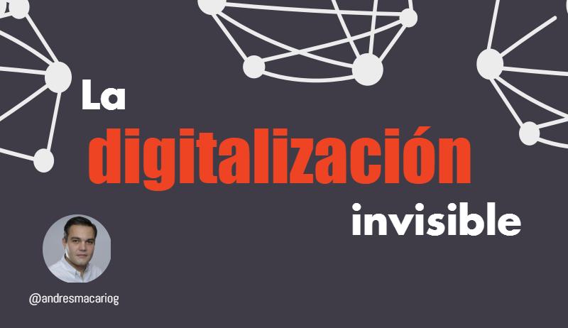 Tuit-La-digitalizacion-invisible-Andres Macario