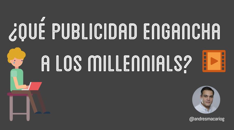 Tuit Que publicidad engancha a los millennials- Andres Macario