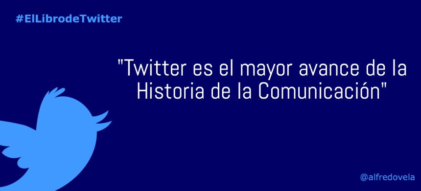 Twitter: El mayor avance de la historia de la Comunicación