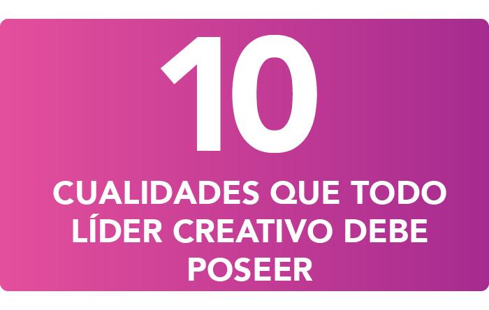 10 cualidades de un líder creativo