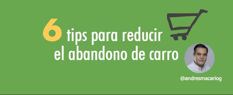 6 tips para reducir el abandono de carro Andres Macario