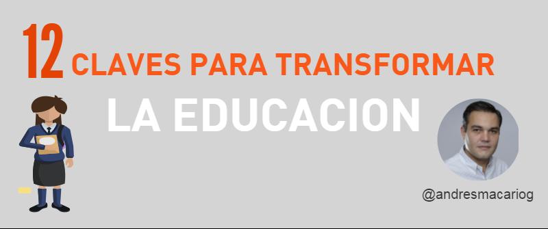12 claves para transformar la educación #infografia @andresmacariog - TICs y Formación
