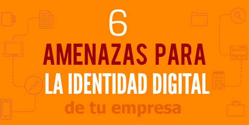 6 amenazas para la identidad digital de tu empresa - Infografia Andres Macario (tweet)