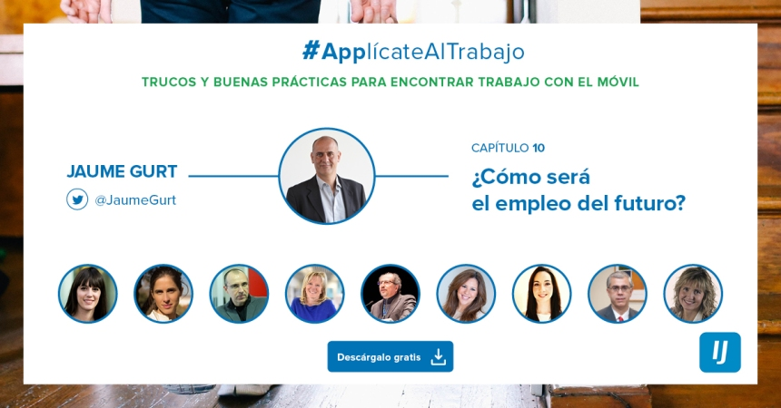 #ApplicateAlTrabajo - Capítulo10- Jaume Gurt