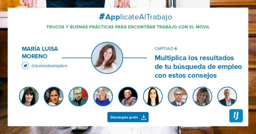 #ApplicateAlTrabajo - Capítulo 6 - María Luisa Moreno