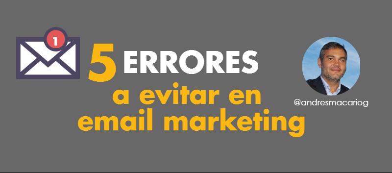 5 errores a evitar en emailmarketing- Andres Macario